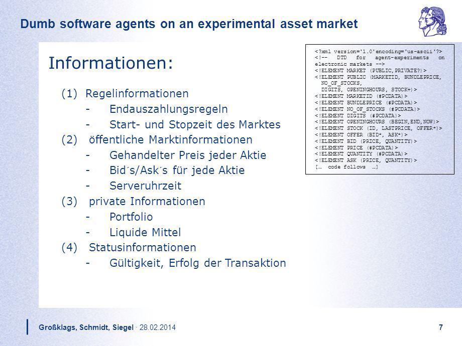Dumb software agents on an experimental asset market Großklags, Schmidt, Siegel · 28.02.20147 Informationen: (1) Regelinformationen -Endauszahlungsreg