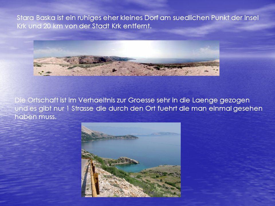 Stara Baska ist ein ruhiges eher kleines Dorf am suedlichen Punkt der Insel Krk und 20 km von der Stadt Krk entfernt.