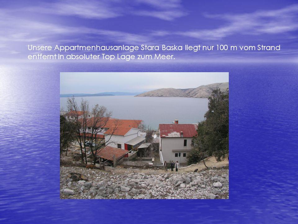 Unsere Appartmenhausanlage Stara Baska liegt nur 100 m vom Strand entfernt in absoluter Top Lage zum Meer.