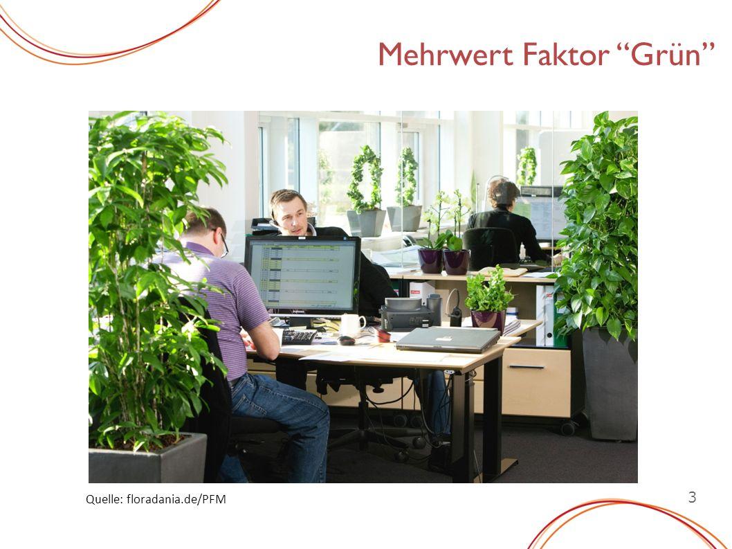 3 Mehrwert Faktor Grün Quelle: floradania.de/PFM