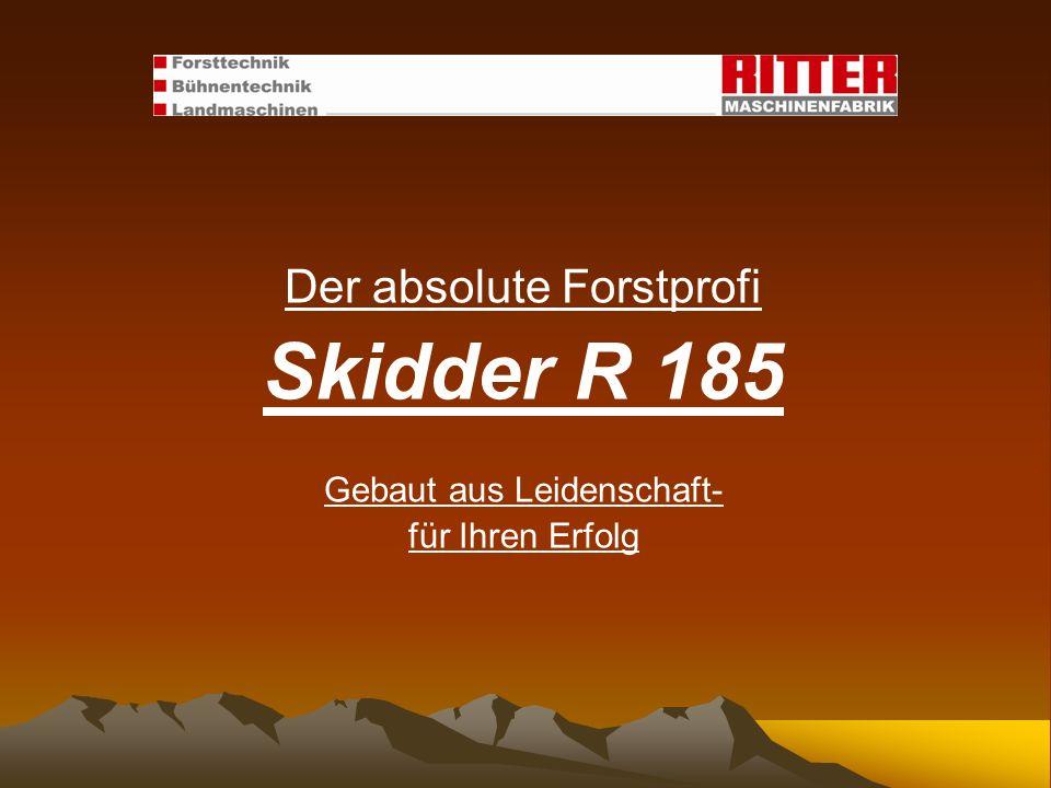 Der absolute Forstprofi Skidder R 185 Gebaut aus Leidenschaft- für Ihren Erfolg