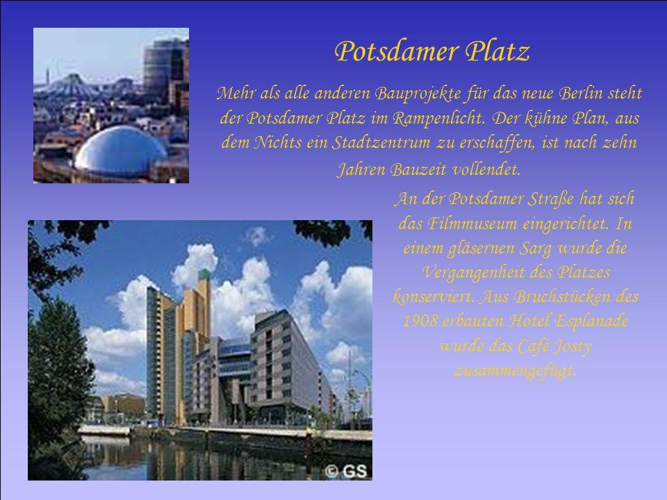 Potsdamer Platz Mehr als alle anderen Bauprojekte für das neue Berlin steht der Potsdamer Platz im Rampenlicht. Der kühne Plan, aus dem Nichts ein Sta