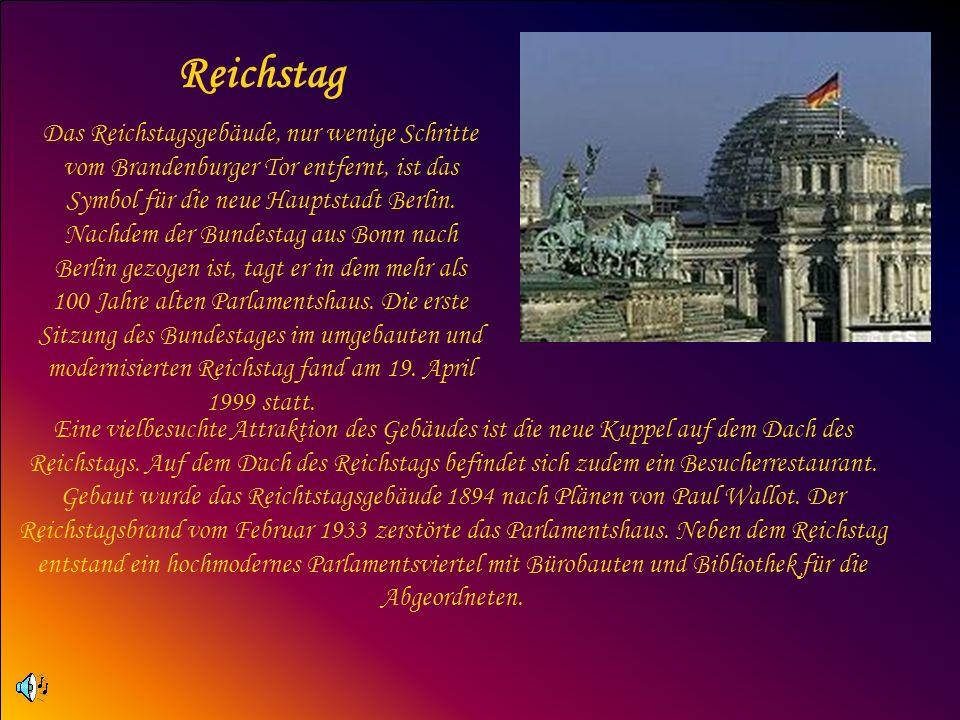 Reichstag Das Reichstagsgebäude, nur wenige Schritte vom Brandenburger Tor entfernt, ist das Symbol für die neue Hauptstadt Berlin. Nachdem der Bundes