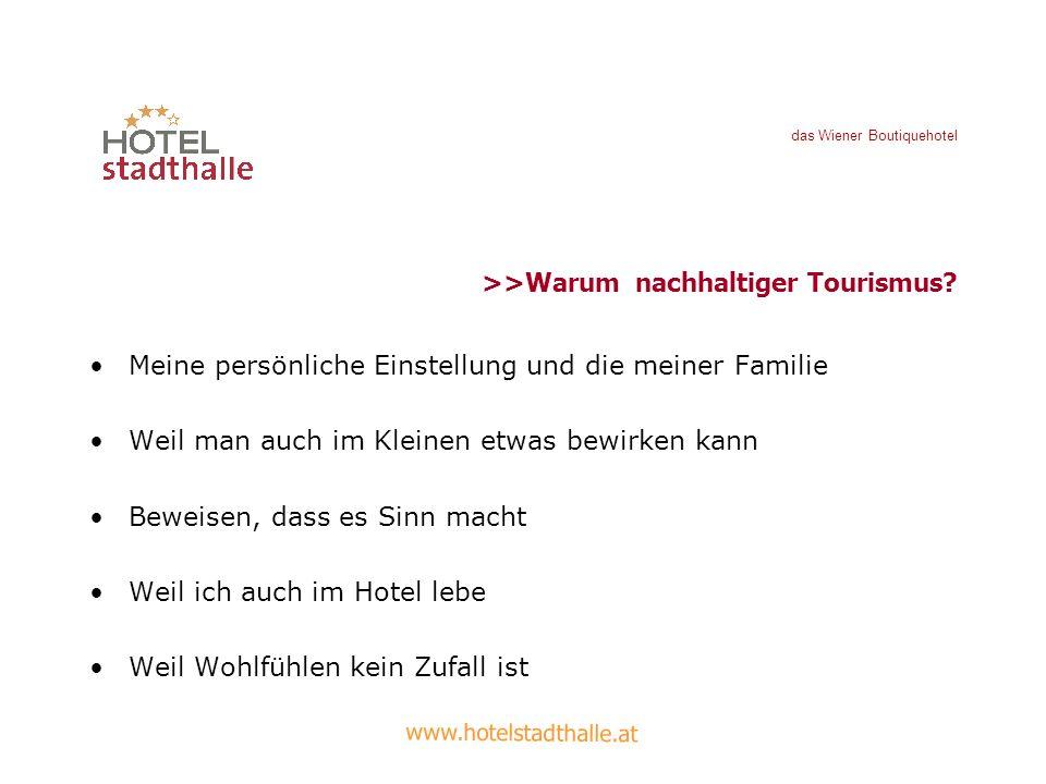 das Wiener Boutiquehotel >>Warum nachhaltiger Tourismus? Meine persönliche Einstellung und die meiner Familie Weil man auch im Kleinen etwas bewirken