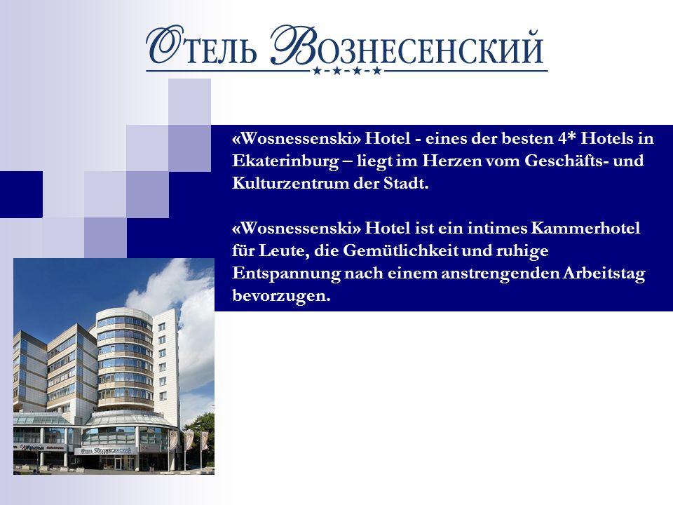«Wosnessenski» Hotel - eines der besten 4* Hotels in Ekaterinburg – liegt im Herzen vom Geschäfts- und Kulturzentrum der Stadt. «Wosnessenski» Hotel i