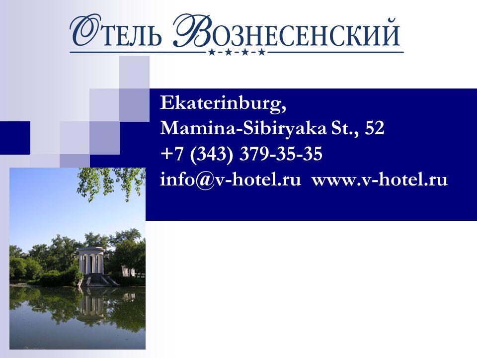 Ekaterinburg, Mamina-Sibiryaka St., 52 +7 (343) 379-35-35 info@v-hotel.ru www.v-hotel.ru