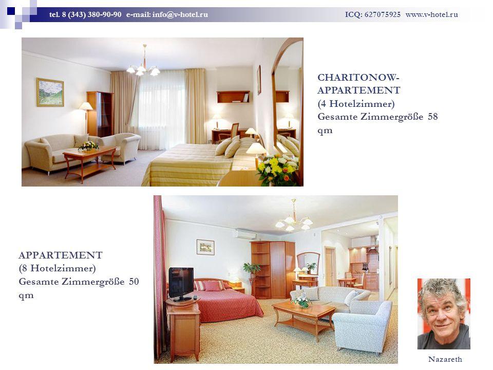 APPARTEMENT (8 Hotelzimmer) Gesamte Zimmergröße 50 qm CHARITONOW- APPARTEMENT (4 Hotelzimmer) Gesamte Zimmergröße 58 qm tel. 8 (343) 380-90-90 e-mail: