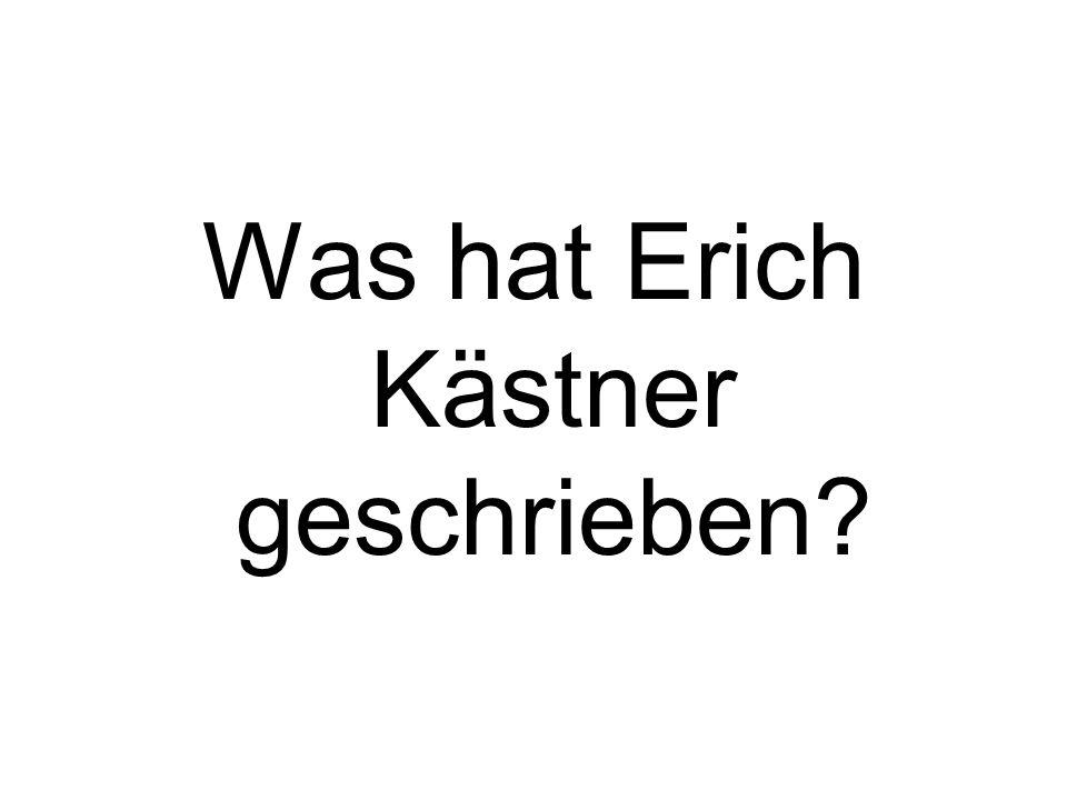 Was hat Erich Kästner geschrieben?