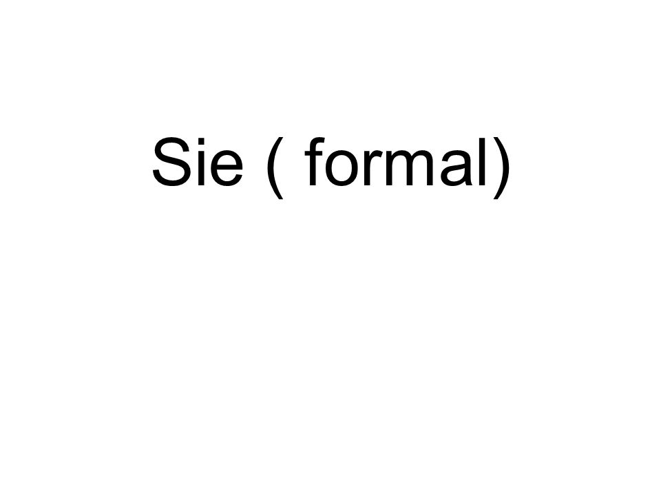 Sie ( formal)