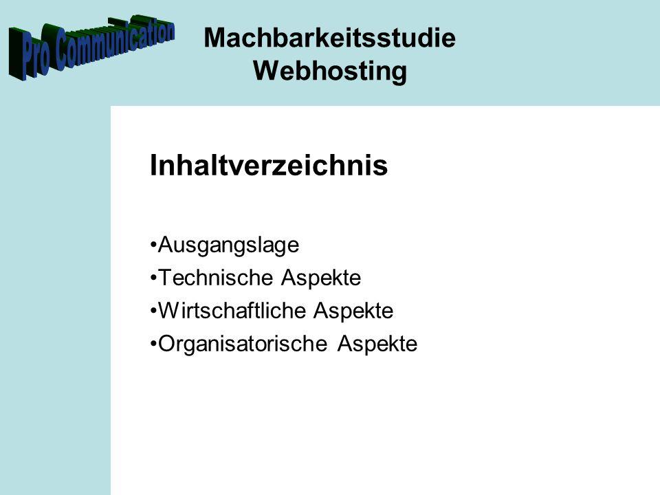Machbarkeitsstudie Webhosting Ausgangslage Technische Aspekte Wirtschaftliche Aspekte Organisatorische Aspekte IstSoll RechenzentrumUmgebung mit Webhosting Server KlimaanlageRedundanz StromversorgungRAID 5 Dieselgenerator (Bei Strom Ausfall)Ca.