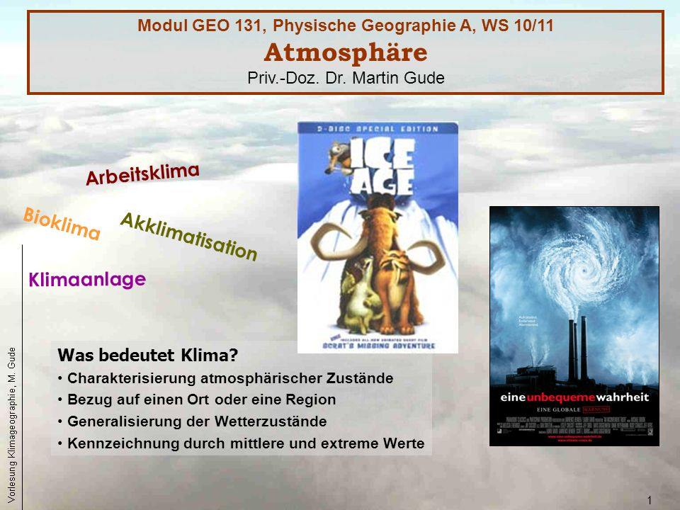 1 Was bedeutet Klima? Charakterisierung atmosphärischer Zustände Bezug auf einen Ort oder eine Region Generalisierung der Wetterzustände Kennzeichnung