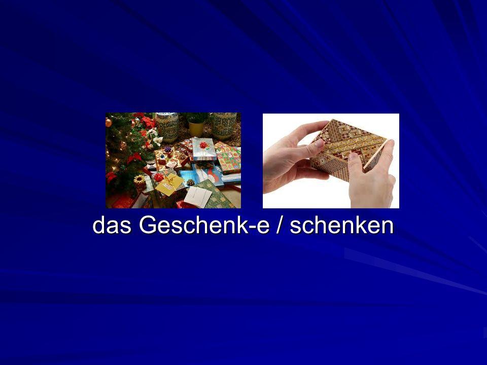 das Geschenk-e / schenken