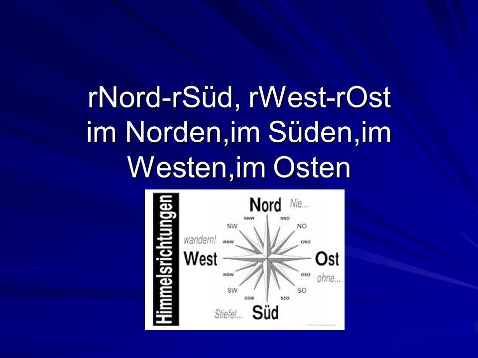 rNord-rSüd, rWest-rOst im Norden,im Süden,im Westen,im Osten