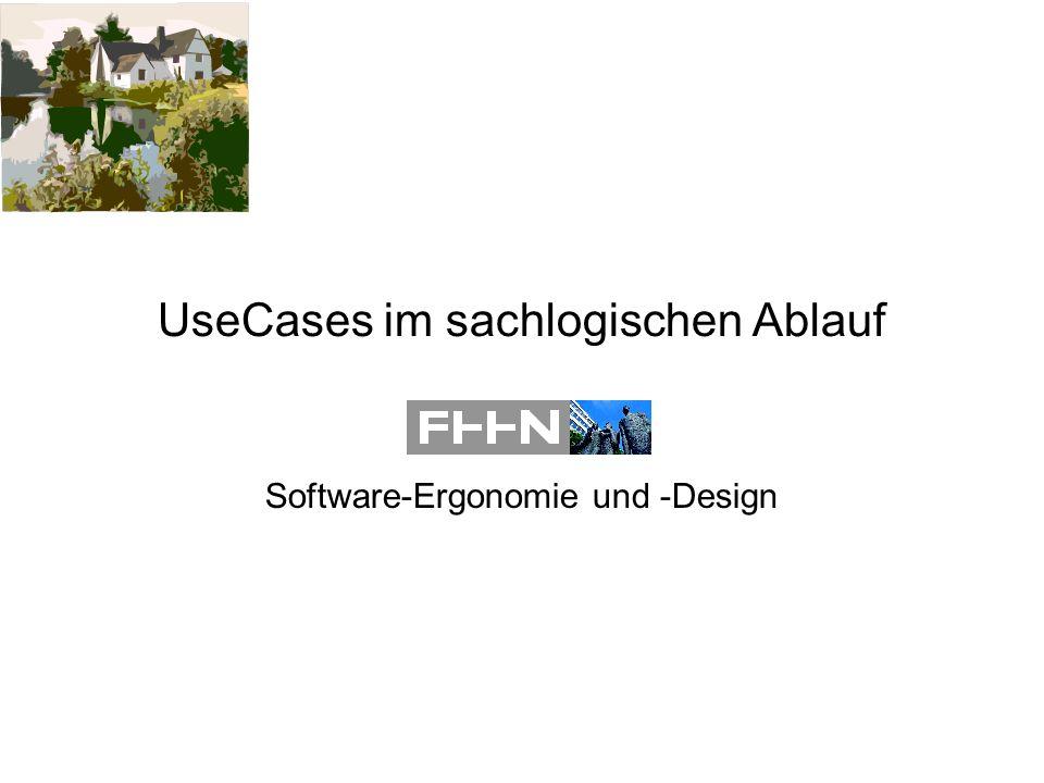 UseCases im sachlogischen Ablauf Software-Ergonomie und -Design