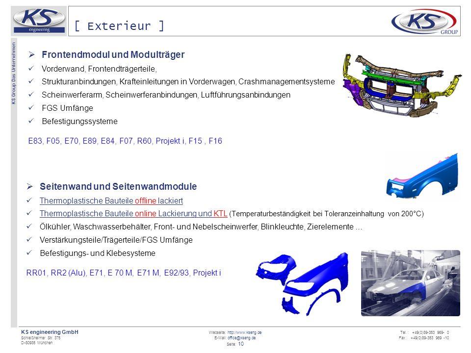 Webseite: http://www.kseng.de E-Mail: office@kseng.de Seite: 10 KS engineering GmbH Schleißheimer Str. 375 D-80935 München KS Group Das Unternehmen Te