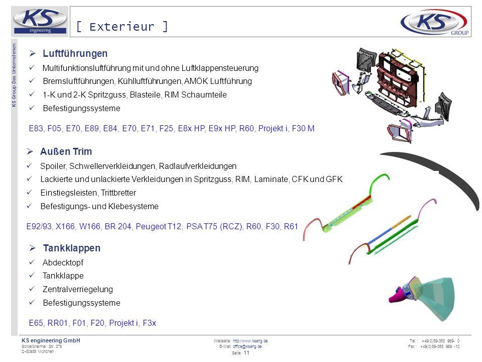 Webseite: http://www.kseng.de E-Mail: office@kseng.de Seite: 11 KS engineering GmbH Schleißheimer Str. 375 D-80935 München KS Group Das Unternehmen Te