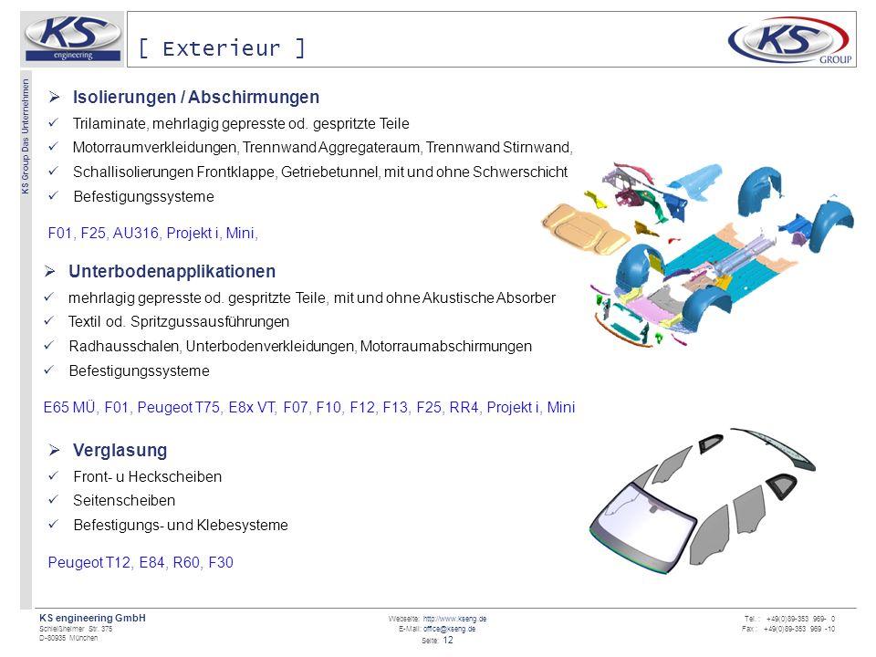 Webseite: http://www.kseng.de E-Mail: office@kseng.de Seite: 12 KS engineering GmbH Schleißheimer Str. 375 D-80935 München KS Group Das Unternehmen Te