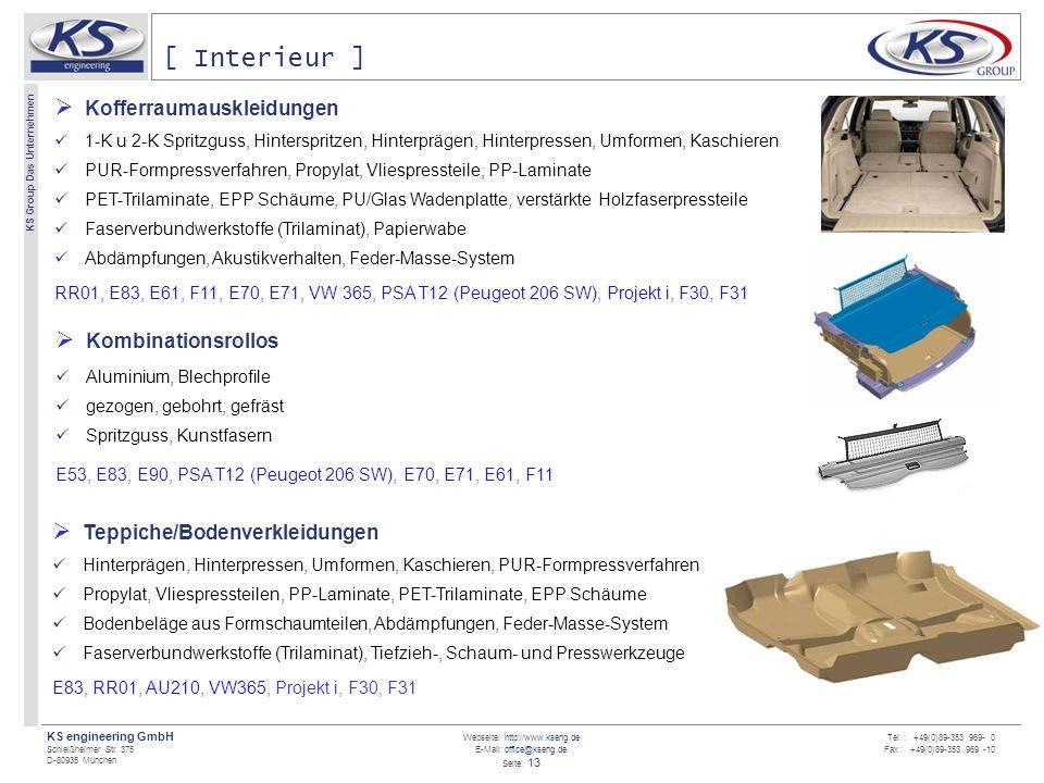 Webseite: http://www.kseng.de E-Mail: office@kseng.de Seite: 13 KS engineering GmbH Schleißheimer Str. 375 D-80935 München KS Group Das Unternehmen Te