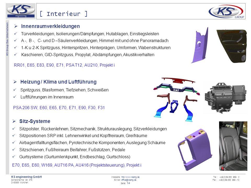 Webseite: http://www.kseng.de E-Mail: office@kseng.de Seite: 14 KS engineering GmbH Schleißheimer Str. 375 D-80935 München KS Group Das Unternehmen Te