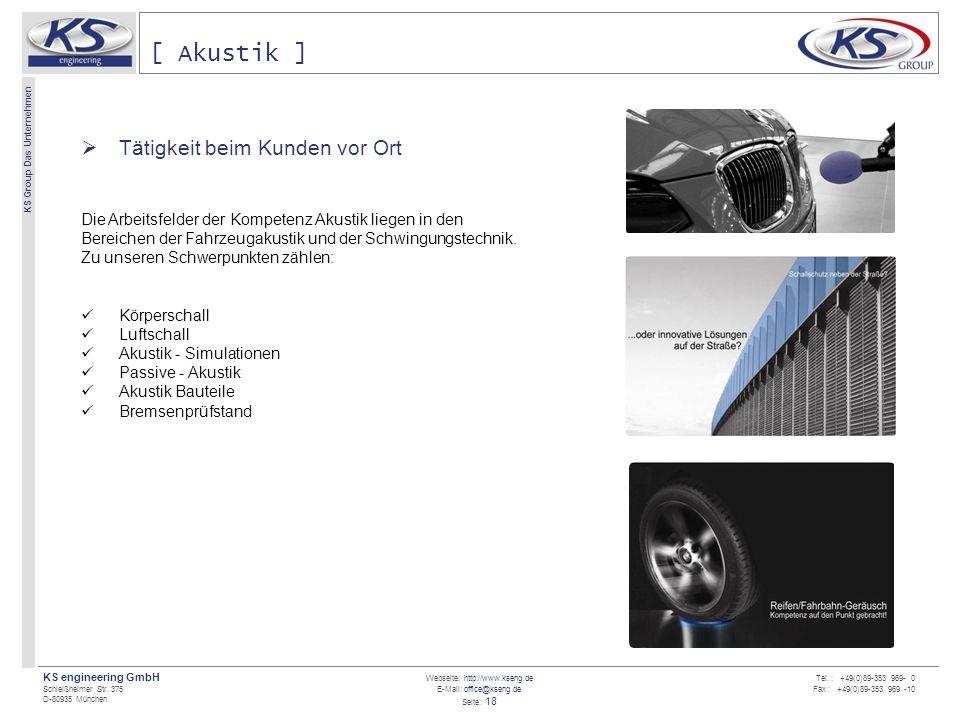 Webseite: http://www.kseng.de E-Mail: office@kseng.de Seite: 18 KS engineering GmbH Schleißheimer Str. 375 D-80935 München KS Group Das Unternehmen Te