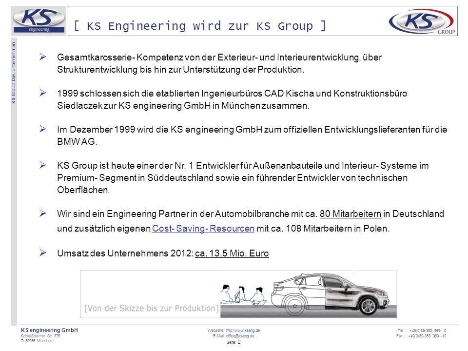 Webseite: http://www.kseng.de E-Mail: office@kseng.de Seite: 2 KS engineering GmbH Schleißheimer Str. 375 D-80935 München KS Group Das Unternehmen Tel