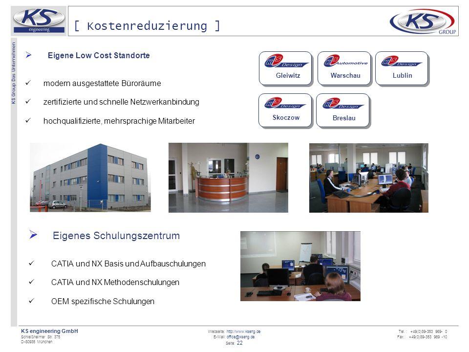 Webseite: http://www.kseng.de E-Mail: office@kseng.de Seite: 22 KS engineering GmbH Schleißheimer Str. 375 D-80935 München KS Group Das Unternehmen Te