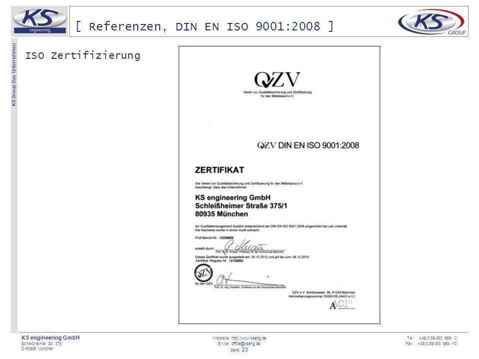 Webseite: http://www.kseng.de E-Mail: office@kseng.de Seite: 23 KS engineering GmbH Schleißheimer Str. 375 D-80935 München KS Group Das Unternehmen Te