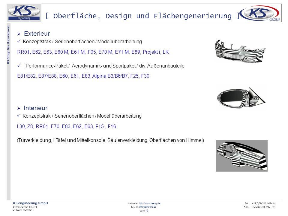 Webseite: http://www.kseng.de E-Mail: office@kseng.de Seite: 8 KS engineering GmbH Schleißheimer Str. 375 D-80935 München KS Group Das Unternehmen Tel