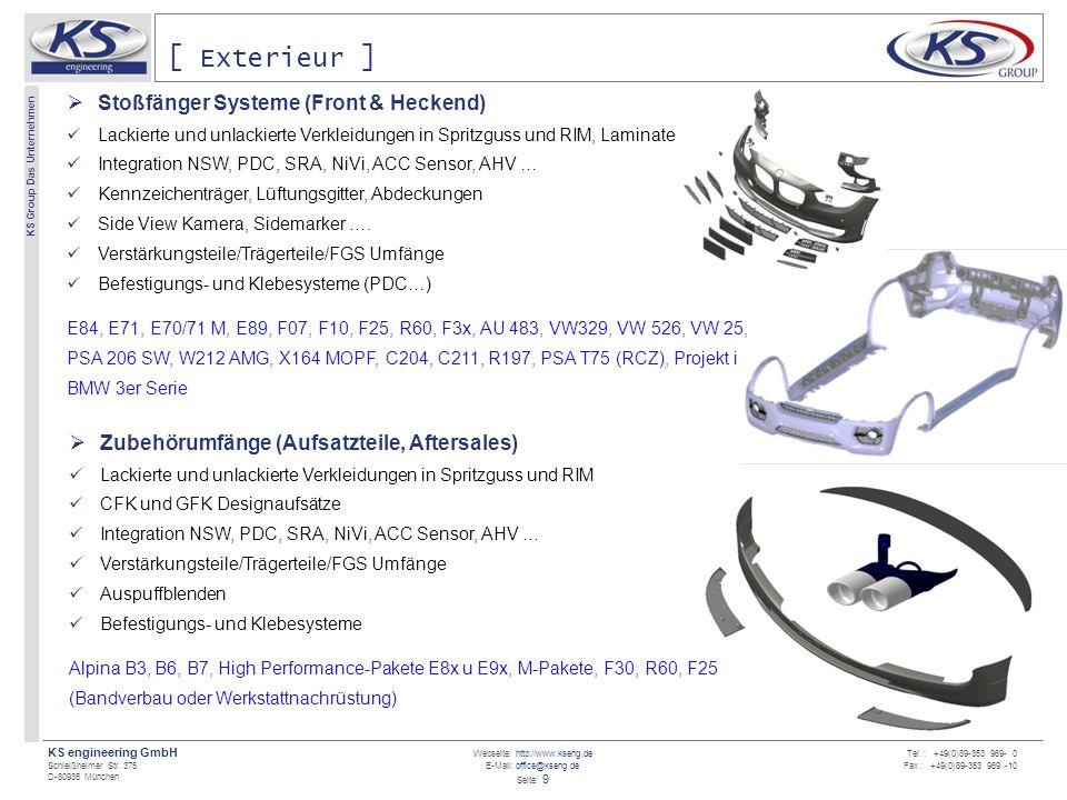 Webseite: http://www.kseng.de E-Mail: office@kseng.de Seite: 9 KS engineering GmbH Schleißheimer Str. 375 D-80935 München KS Group Das Unternehmen Tel
