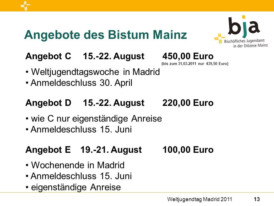 Weltjugendtag Madrid 201113 Angebote des Bistum Mainz Angebot C 15.-22.