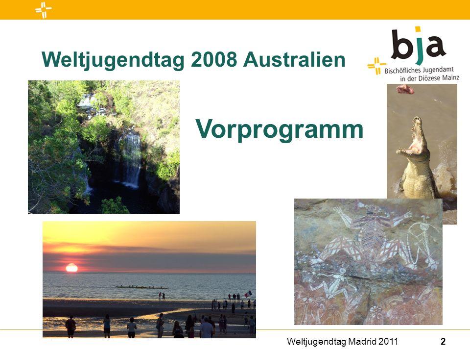 2 Weltjugendtag 2008 Australien Vorprogramm