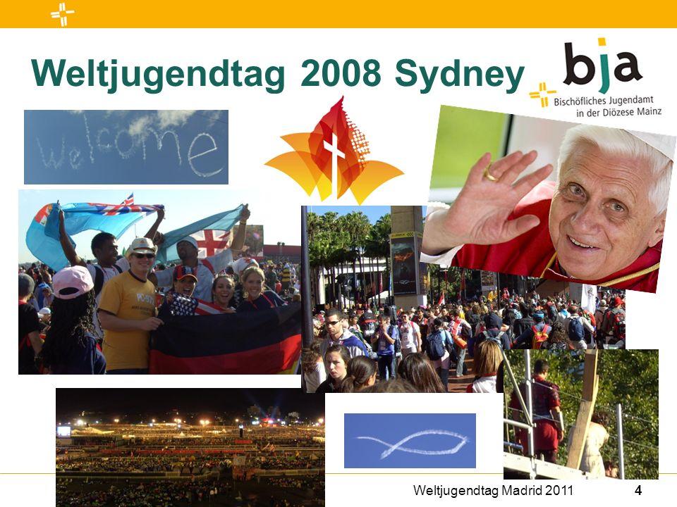 Weltjugendtag Madrid 20114 Weltjugendtag 2008 Sydney