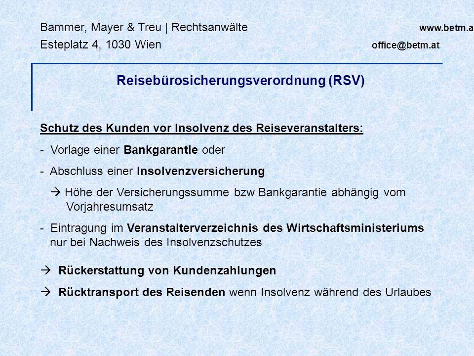 Bammer, Mayer & Treu | Rechtsanwälte www.betm.at Esteplatz 4, 1030 Wien office@betm.at Schutz des Kunden vor Insolvenz des Reiseveranstalters: - Vorla