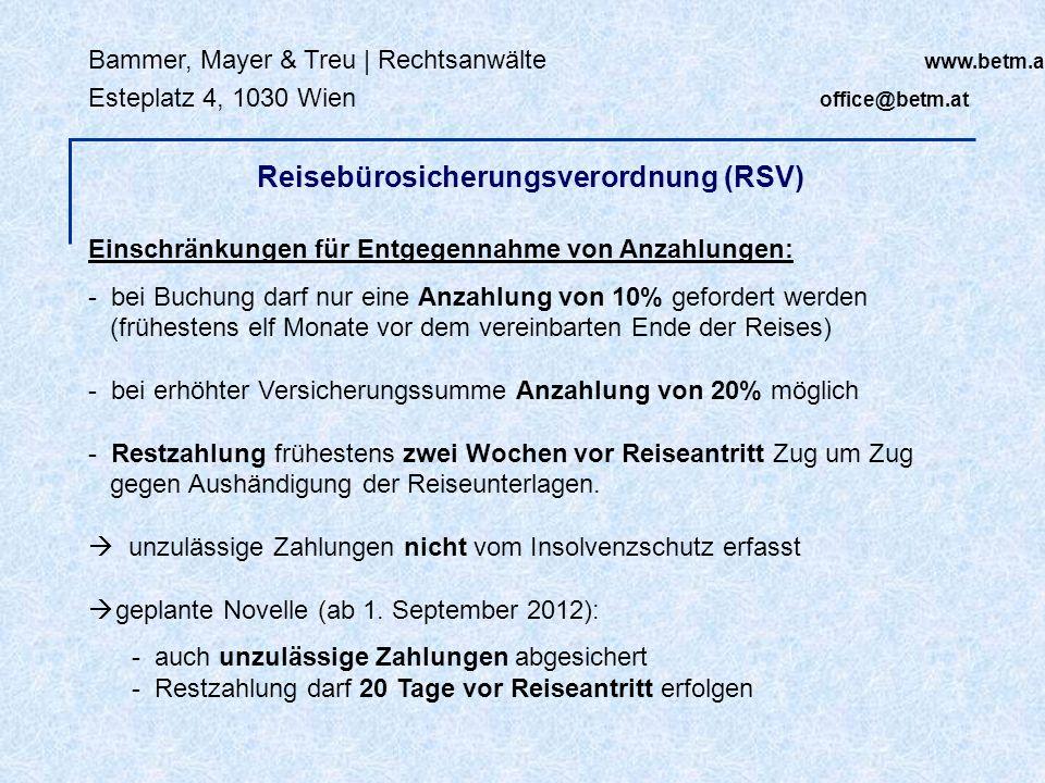Bammer, Mayer & Treu | Rechtsanwälte www.betm.at Esteplatz 4, 1030 Wien office@betm.at Einschränkungen für Entgegennahme von Anzahlungen: - bei Buchun