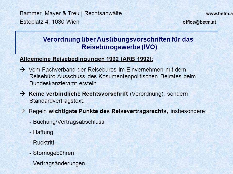 Bammer, Mayer & Treu | Rechtsanwälte www.betm.at Esteplatz 4, 1030 Wien office@betm.at Allgemeine Reisebedingungen 1992 (ARB 1992): Vom Fachverband de