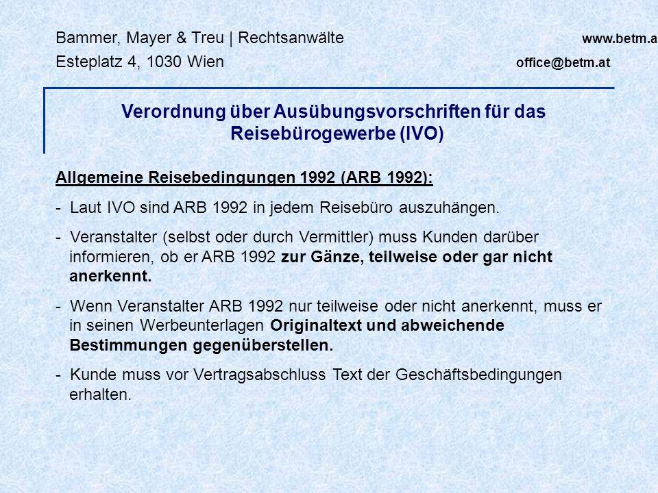 Bammer, Mayer & Treu | Rechtsanwälte www.betm.at Esteplatz 4, 1030 Wien office@betm.at Allgemeine Reisebedingungen 1992 (ARB 1992): - Laut IVO sind AR