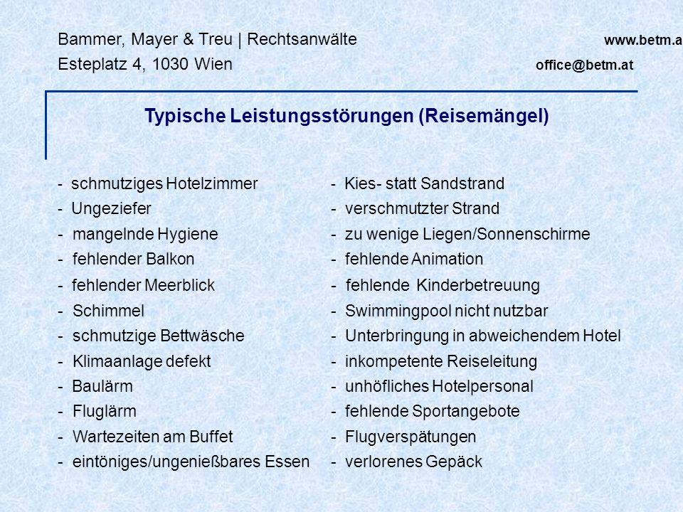 Bammer, Mayer & Treu | Rechtsanwälte www.betm.at Esteplatz 4, 1030 Wien office@betm.at - schmutziges Hotelzimmer - Kies- statt Sandstrand - Ungeziefer