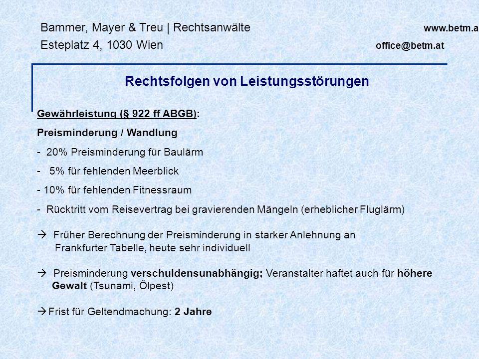 Bammer, Mayer & Treu | Rechtsanwälte www.betm.at Esteplatz 4, 1030 Wien office@betm.at Rechtsfolgen von Leistungsstörungen Gewährleistung (§ 922 ff AB