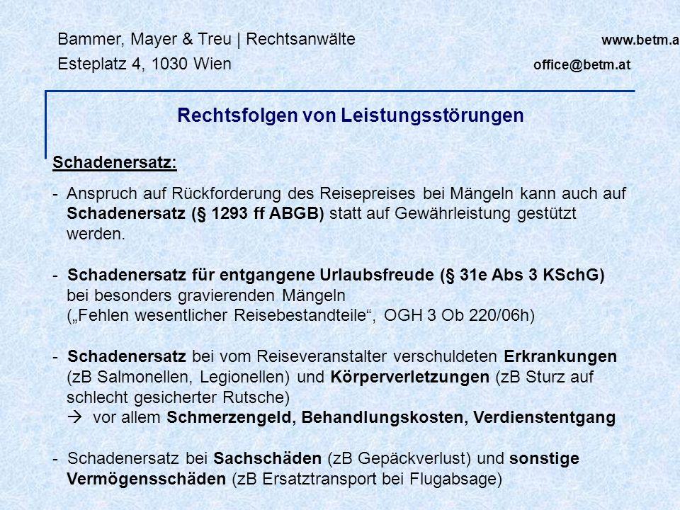 Bammer, Mayer & Treu | Rechtsanwälte www.betm.at Esteplatz 4, 1030 Wien office@betm.at Rechtsfolgen von Leistungsstörungen Schadenersatz: - Anspruch a