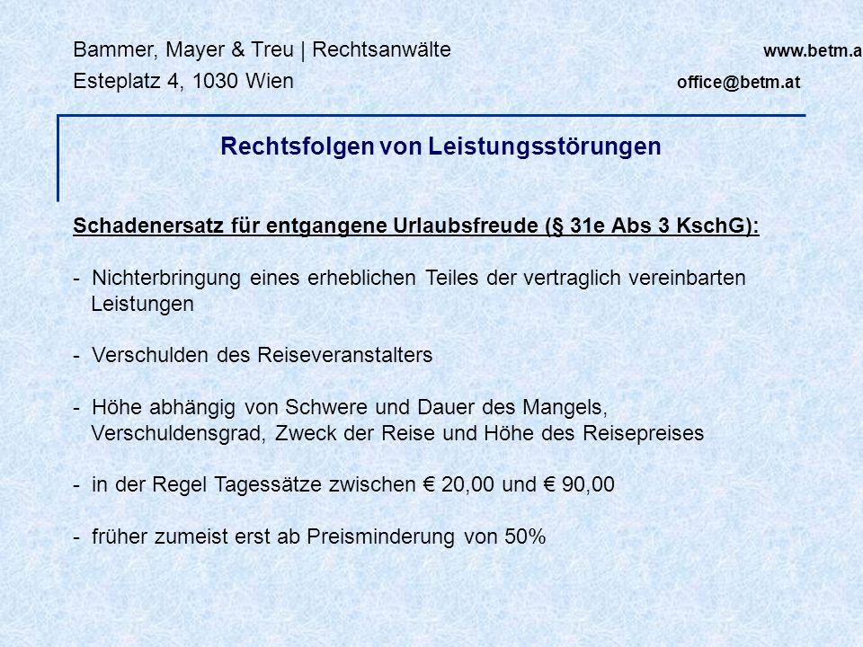 Bammer, Mayer & Treu | Rechtsanwälte www.betm.at Esteplatz 4, 1030 Wien office@betm.at Schadenersatz für entgangene Urlaubsfreude (§ 31e Abs 3 KschG):