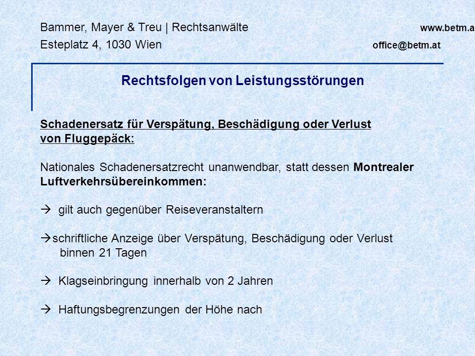 Bammer, Mayer & Treu | Rechtsanwälte www.betm.at Esteplatz 4, 1030 Wien office@betm.at Schadenersatz für Verspätung, Beschädigung oder Verlust von Flu