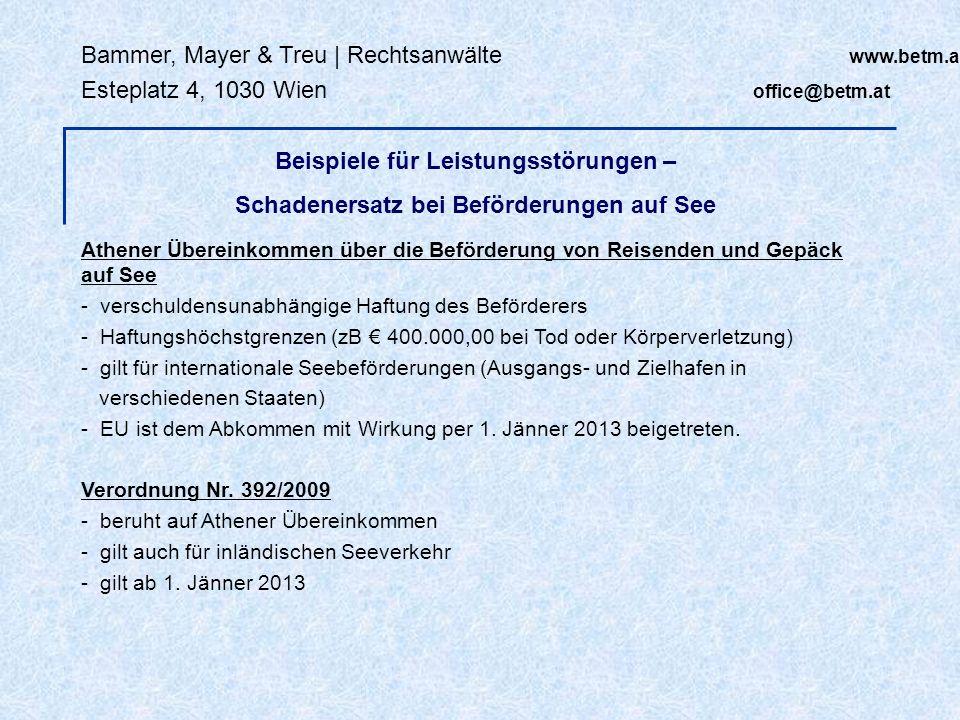 Bammer, Mayer & Treu | Rechtsanwälte www.betm.at Esteplatz 4, 1030 Wien office@betm.at Beispiele für Leistungsstörungen – Schadenersatz bei Beförderun