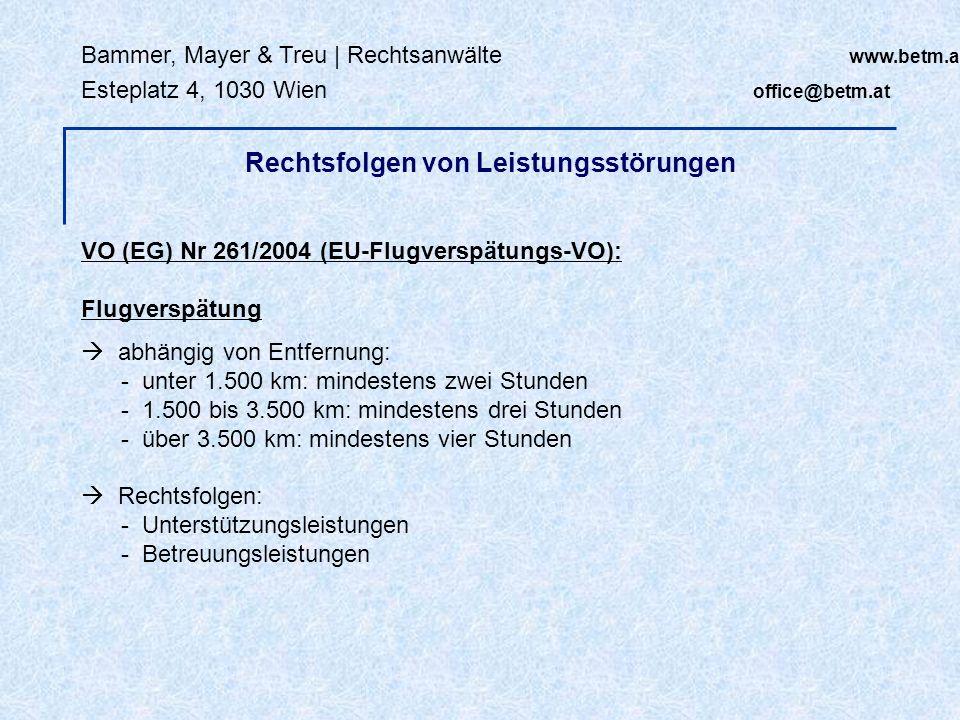 Bammer, Mayer & Treu | Rechtsanwälte www.betm.at Esteplatz 4, 1030 Wien office@betm.at VO (EG) Nr 261/2004 (EU-Flugverspätungs-VO): Flugverspätung abh