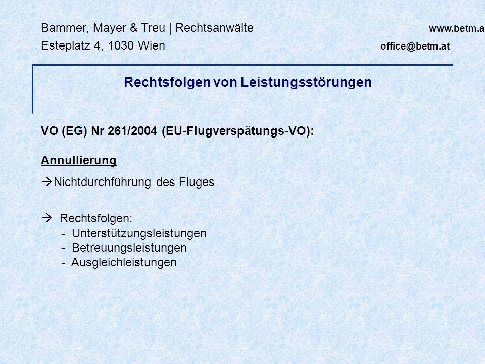 VO (EG) Nr 261/2004 (EU-Flugverspätungs-VO): Annullierung Nichtdurchführung des Fluges Rechtsfolgen: - Unterstützungsleistungen - Betreuungsleistungen