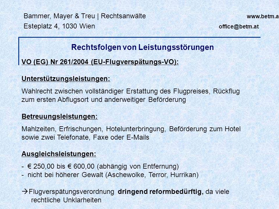 Bammer, Mayer & Treu | Rechtsanwälte www.betm.at Esteplatz 4, 1030 Wien office@betm.at VO (EG) Nr 261/2004 (EU-Flugverspätungs-VO): Unterstützungsleis