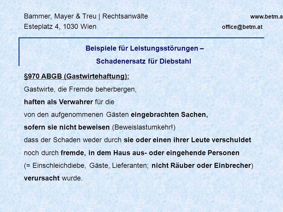Bammer, Mayer & Treu | Rechtsanwälte www.betm.at Esteplatz 4, 1030 Wien office@betm.at Beispiele für Leistungsstörungen – Schadenersatz für Diebstahl