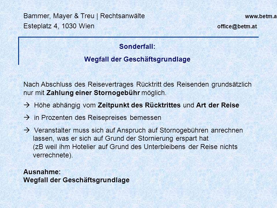Bammer, Mayer & Treu | Rechtsanwälte www.betm.at Esteplatz 4, 1030 Wien office@betm.at Sonderfall: Wegfall der Geschäftsgrundlage Nach Abschluss des R