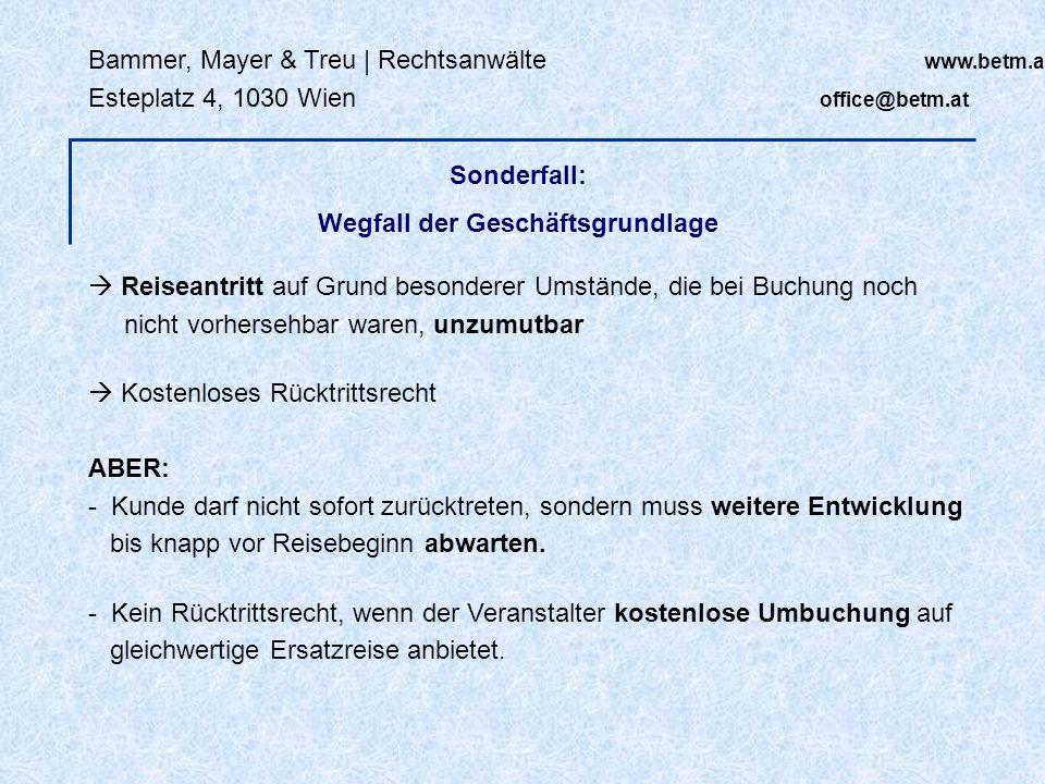 Bammer, Mayer & Treu | Rechtsanwälte www.betm.at Esteplatz 4, 1030 Wien office@betm.at Sonderfall: Wegfall der Geschäftsgrundlage Reiseantritt auf Gru
