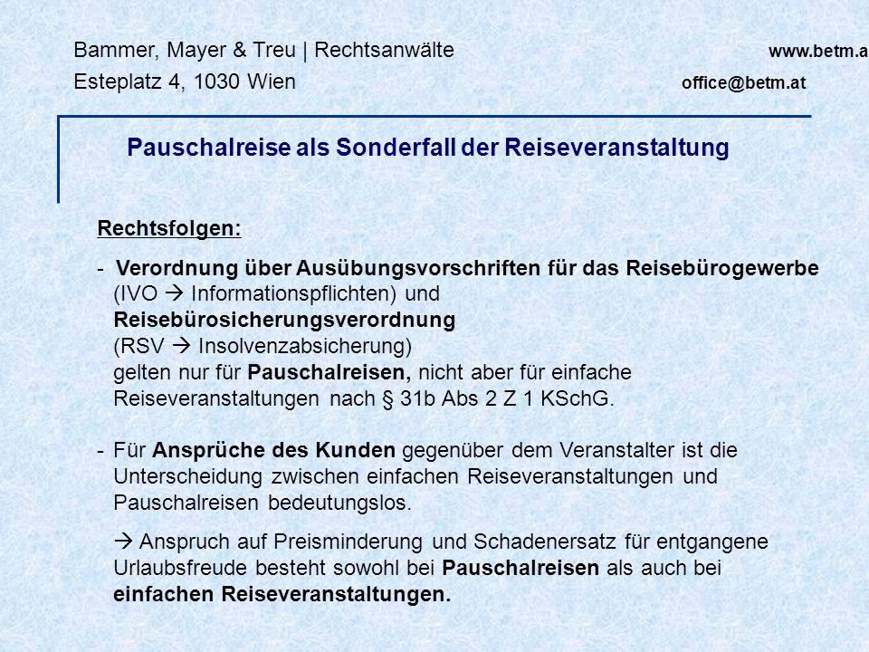 Bammer, Mayer & Treu   Rechtsanwälte www.betm.at Esteplatz 4, 1030 Wien office@betm.at Rechtsfolgen von Leistungsstörungen Gewährleistung (§ 922 ff ABGB): Preisminderung / Wandlung - 20% Preisminderung für Baulärm - 5% für fehlenden Meerblick - 10% für fehlenden Fitnessraum - Rücktritt vom Reisevertrag bei gravierenden Mängeln (erheblicher Fluglärm) Früher Berechnung der Preisminderung in starker Anlehnung an Frankfurter Tabelle, heute sehr individuell Preisminderung verschuldensunabhängig; Veranstalter haftet auch für höhere Gewalt (Tsunami, Ölpest) Frist für Geltendmachung: 2 Jahre