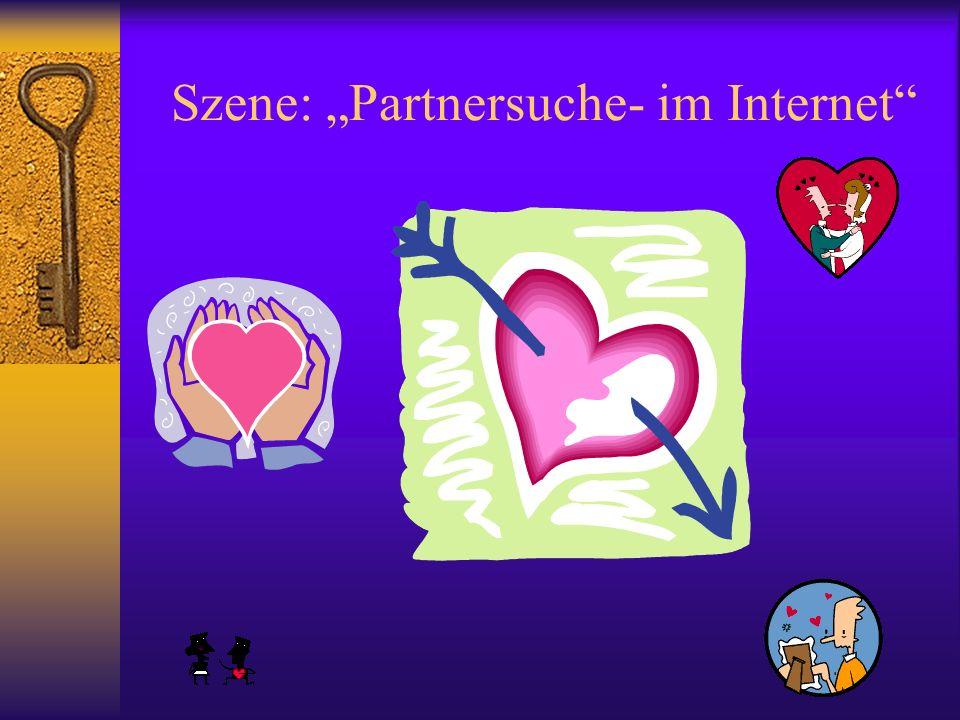 Szene: Partnersuche- im Internet